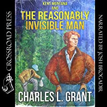 Kent Montana and the Reasonably Invisible Man: The Kent Montana Series, Book 2 Audiobook by Charles L. Grant Narrated by Josh Brogadir
