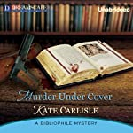 Murder Under Cover: A Bibliophile Mystery | Kate Carlisle