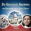 Die Geschichte Amerikas. Vom Bürgerkrieg bis zu Barack Obama Hörbuch von Stephan Lina Gesprochen von: Christian Schult