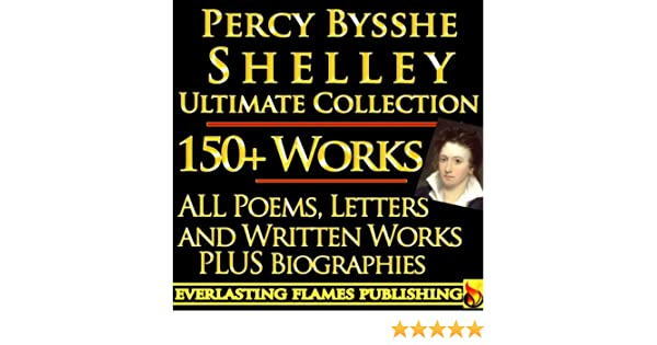 Percy bysshe shelley complete works ultimate collection 150 works percy bysshe shelley complete works ultimate collection 150 works all poems poetry prose plays fiction non fiction letters and biography kindle fandeluxe PDF