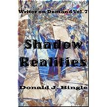 Shadow Realities: (Writer on Demand Vol. 7)