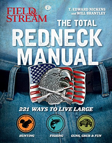 Total Redneck Manual: 221 Ways to Live Large by [Nickens, T. Edward, Brantley, Will]