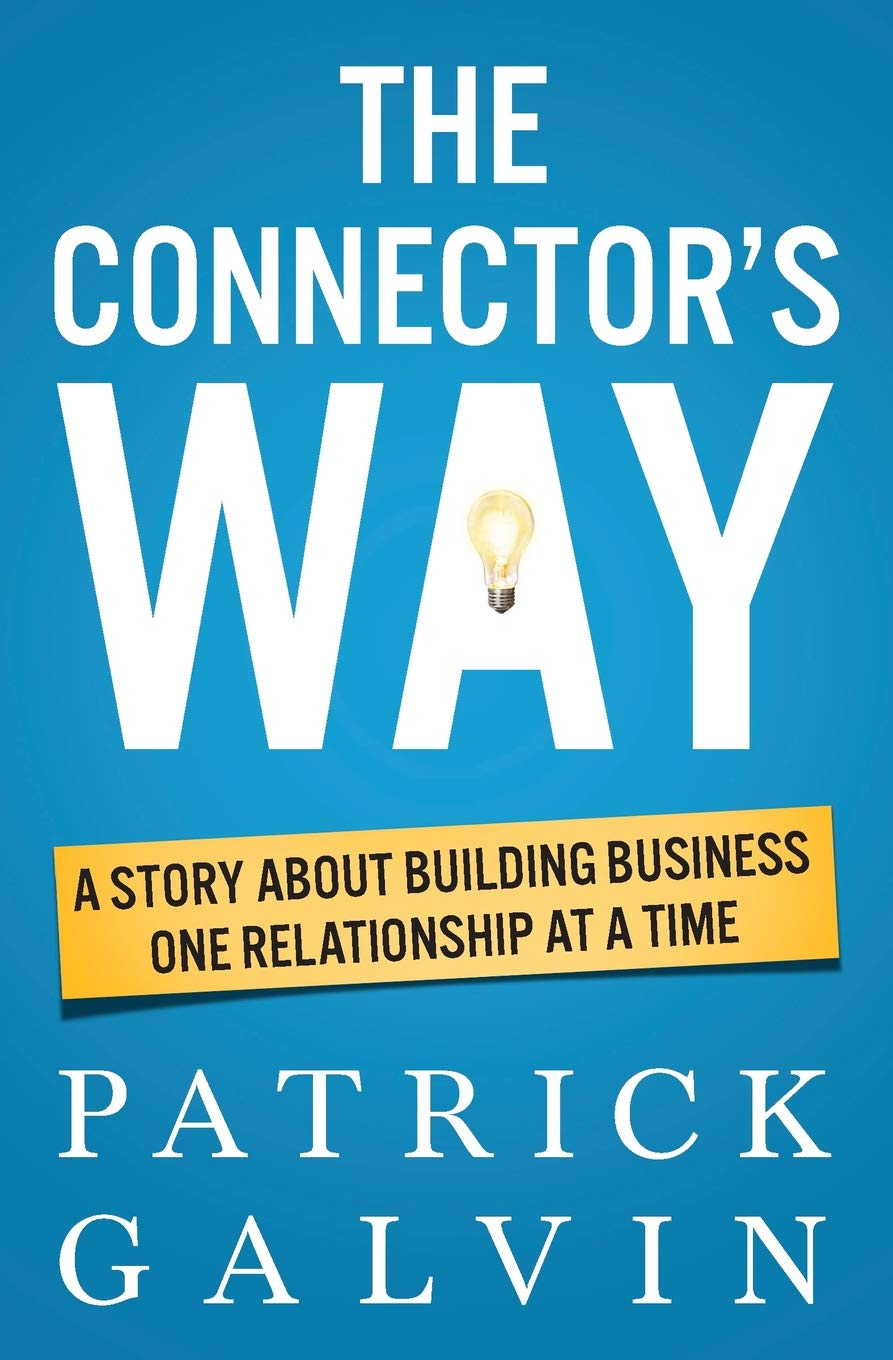 The Connector's Way: A Story About Building Business One