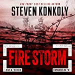 Fire Storm: A Post-Apocalyptic Pandemic Thriller: The Zulu Virus Chronicles, Book 3 | Steven Konkoly