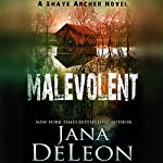 Malevolent: Shaye Archer Series, Book 1   Jana DeLeon