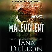 Malevolent: Shaye Archer Series, Book 1 | Jana DeLeon