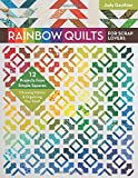 img - for Rainbow Quilts for Scrap Lovers: 12 Projects from Simple Squares - Choosing Fabrics & Organizing Your Stash book / textbook / text book