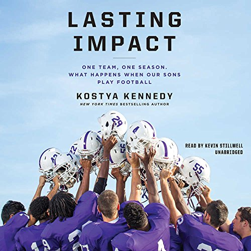 Lasting Impact: One Team, One Season. What Happens When Our Sons Play Football by Hachette Audio