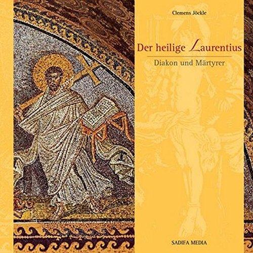 Der heilige Laurentius - Nr. 476: Diakon und Märtyrer Broschüre – 20. Oktober 2008 Clemens Jöckle SADIFA MEDIA 3887863658 Heiliger Laurentius