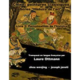 China Classic Paintings Art History Series - Book 3: People from History: French Version (China Classic Paintings Art History Series French Version) (French Edition)