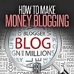 How to Make Money Blogging: How to Make Money Online |  Bri