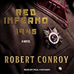 Red Inferno: 1945 | Robert Conroy