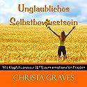 Unglaubliches Selbstbewusstsein (Mit Klopfakupressur zum emotionalen Frieden) Hörbuch von Christa Graves Gesprochen von: Christa Graves