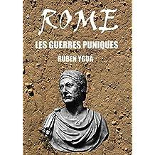 ROME- LES GUERRES PUNIQUES (French Edition)