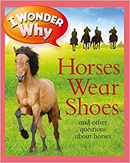 I Wonder Why Horses Wear Shoes by Jackie Gaff (2011-03-01)
