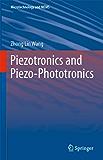Piezotronics and Piezo-Phototronics (Microtechnology and MEMS)