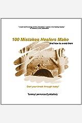100 Mistakes Healers Make Kindle Edition