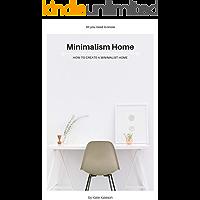 Minimalism Home: How to create a minimalist home (English Edition)