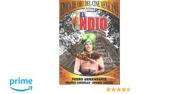 Amazon.com: El Indio: Pedro Armendariz, Dolores Camarillo ...