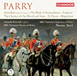 Parry: Jerusalem / The Birds of Aristophanes / England / The Glories of Our Blood and State / Te Deum / Magnificat
