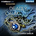 Deadly, Calm, and Cold: The Collectors, Book 2 | Susannah Sandlin