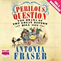 Perilous Question Audiobook by Antonia Fraser Narrated by Mike Grady