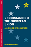 Understanding the European Union: A Concise Introduction (The European Union Series) (English Edition)