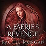 A Faerie's Revenge: Creepy Hollow Series, Book 5 | Rachel Morgan