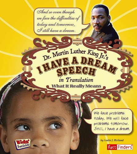 Dr. Martin Luther King Jr.'s I Have a Dream Speech in Translation: What It Really Means (Kids' Translations) by Holland, Leslie J.