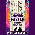 The Wrong Answer Faster: The Inside Story of Making the Machine that Trades Trillions | Michael Goodkin