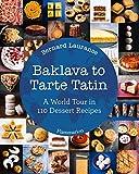 mexican baking cookbook - Baklava to Tarte Tatin: A World Tour in 110 Dessert Recipes