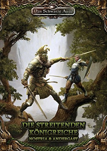 Die Streitenden Königreiche Nostria und Andergast: Quellenband zu DSA5 (Das Schwarze Auge – Quellenband)