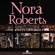 O colecionador [The Collector] Audiobook by Nora Roberts Narrated by Daniela Schmitz