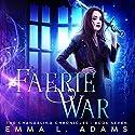 Faerie War Hörbuch von Emma L. Adams Gesprochen von: Luci Christian