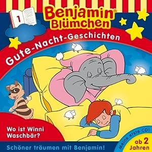 Wo ist Winnie Waschbär? (Benjamin Blümchen Gute Nacht Geschichten 1) Hörspiel