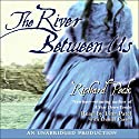 The River Between Us Audiobook by Richard Peck Narrated by Lina Patel, Daniel Passer