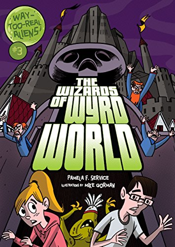 #3 The Wizards of Wyrd World (Way-Too-Real Aliens) by [Service, Pamela F.]
