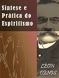 Síntese Doutrina e Prática do Espiritismo