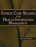 Ethics Case Studies for Health Information Management