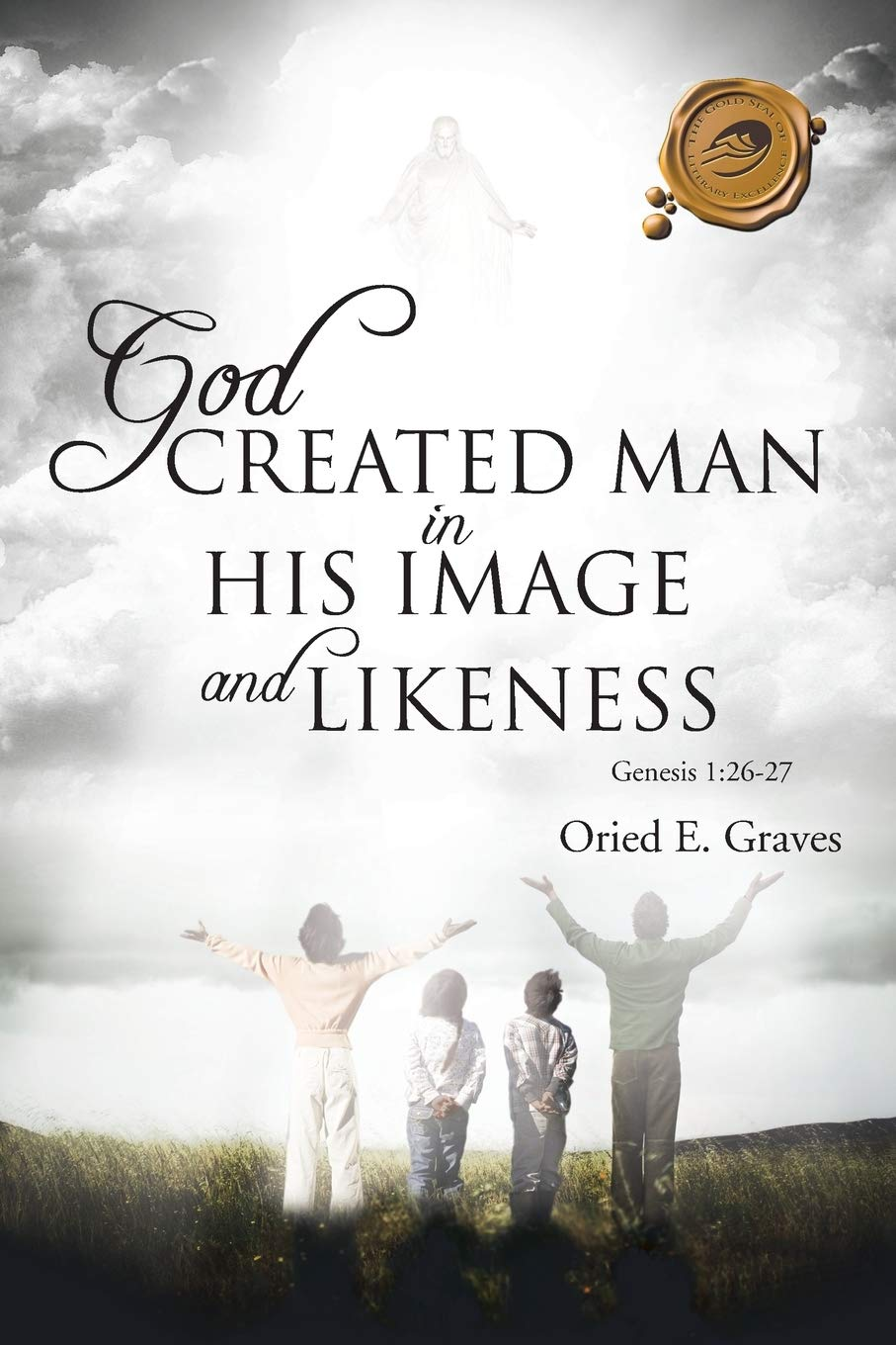 God Created Man In His Image And Likeness Graves Oried E 9781466958050 Amazon Com Books
