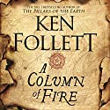 A Column of Fire: The Kingsbridge Novels, Book 3 Audiobook by Ken Follett Narrated by John Lee