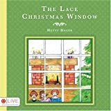 The Lace Christmas Window, Hetty Hager, 1604622660