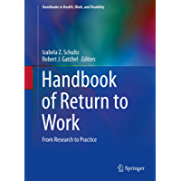 Handbook of Return to Work: From Research to Practice (Handbooks in Health, Work, and Disability 1)