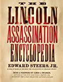 The Lincoln Assassination Encyclopedia, Edward Steers, 0061787752
