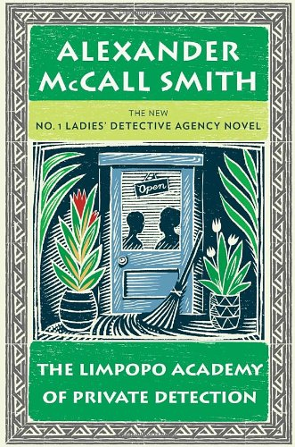 The Limpopo Academy of Private Detection (No. 1 Ladies' Detective Agency Series) PDF