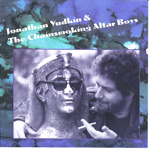 Jonathan Yudkin & The Chainsmoking Altar Boys