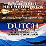 Travel Guide Box Set #7: The Best of Beautiful Netherlands for Tourists + Dutch for Beginners | Getaway Guides