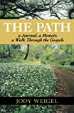 The Path, Jody Weigel, 1449752977