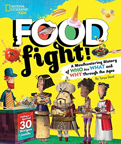 Food Fight!: A Mouthwatering History of Who Ate What and Why Through the Ages cover