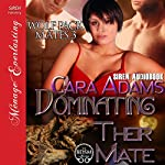 Dominating Their Mate: Wolf Pack Mates, Book 3 | Cara Adams